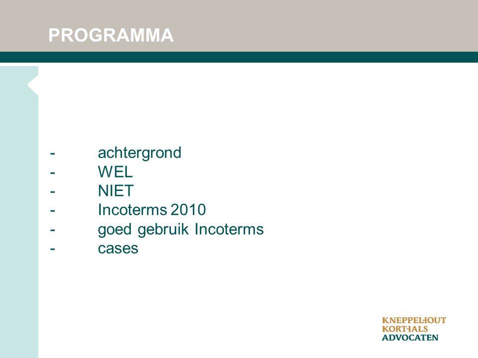 PROGRAMMA -achtergrond -WEL -NIET -Incoterms 2010 -goed gebruik Incoterms -cases