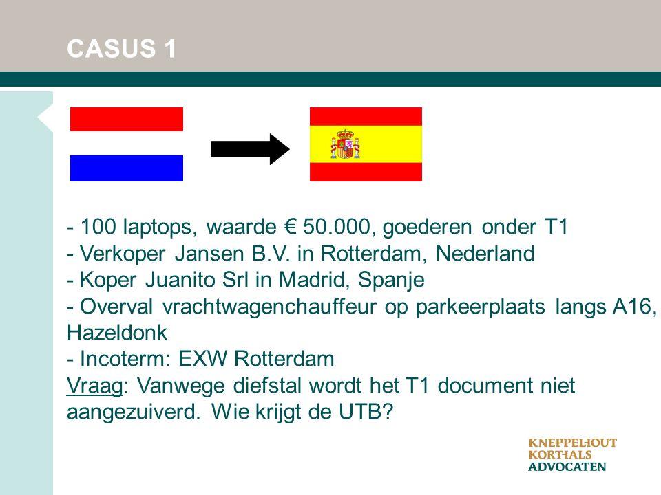 CASUS 1 - 100 laptops, waarde € 50.000, goederen onder T1 - Verkoper Jansen B.V.