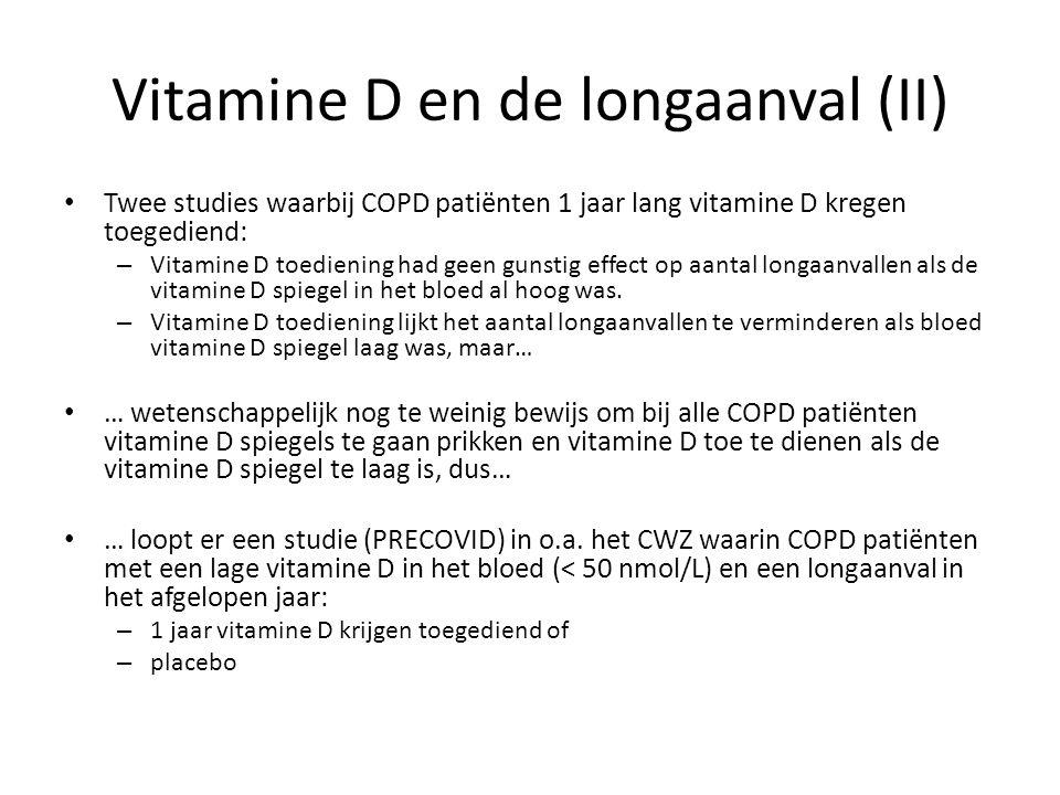 Vitamine D en de longaanval (II) Twee studies waarbij COPD patiënten 1 jaar lang vitamine D kregen toegediend: – Vitamine D toediening had geen gunsti
