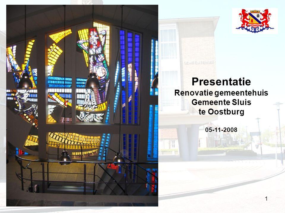 5 november 2008 1 Presentatie Renovatie gemeentehuis Gemeente Sluis te Oostburg 05-11-2008