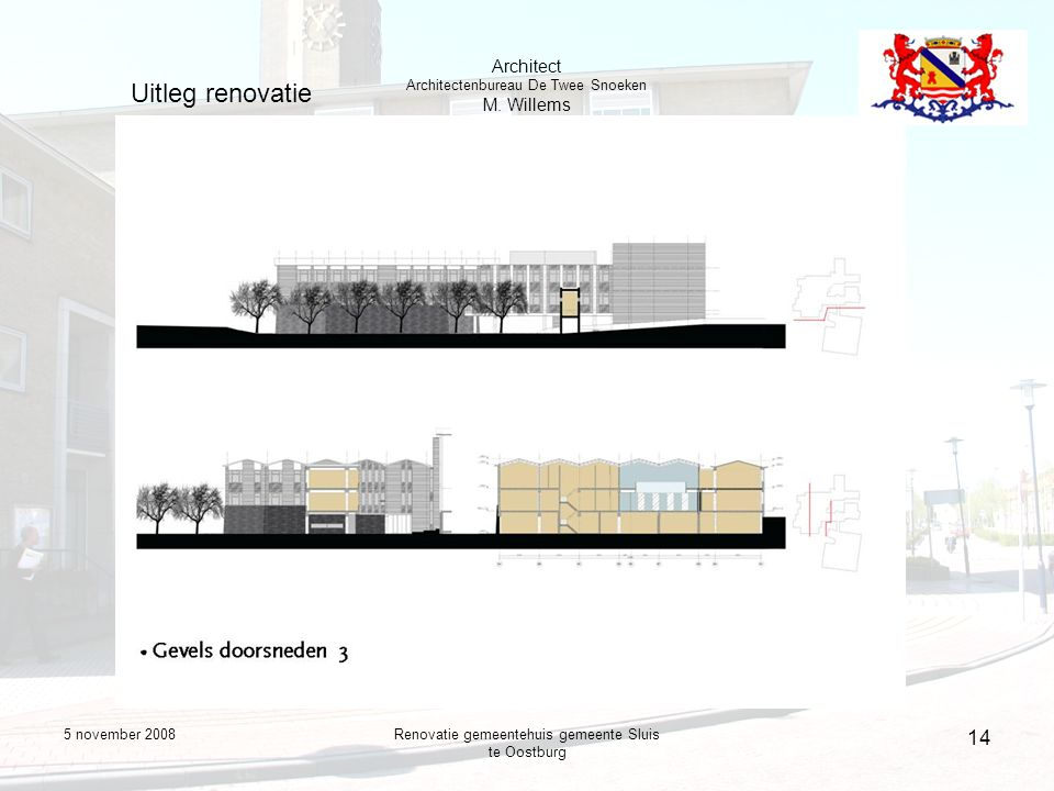 5 november 2008Renovatie gemeentehuis gemeente Sluis te Oostburg 14 Uitleg renovatie Architect Architectenbureau De Twee Snoeken M.
