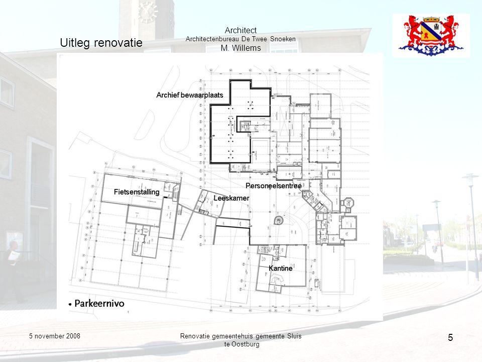 5 november 2008Renovatie gemeentehuis gemeente Sluis te Oostburg 6 Uitleg renovatie Architect Architectenbureau De Twee Snoeken M.