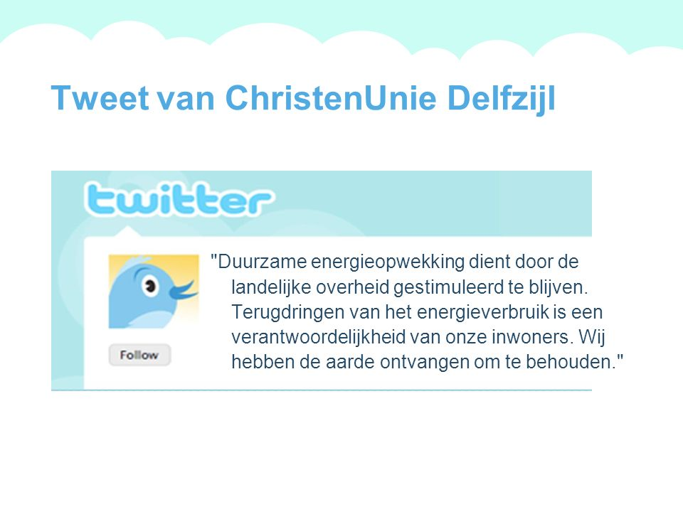 A summary of this goal will be stated here that is clarifying and inspiring 2009 Goals Tweet van ChristenUnie Delfzijl