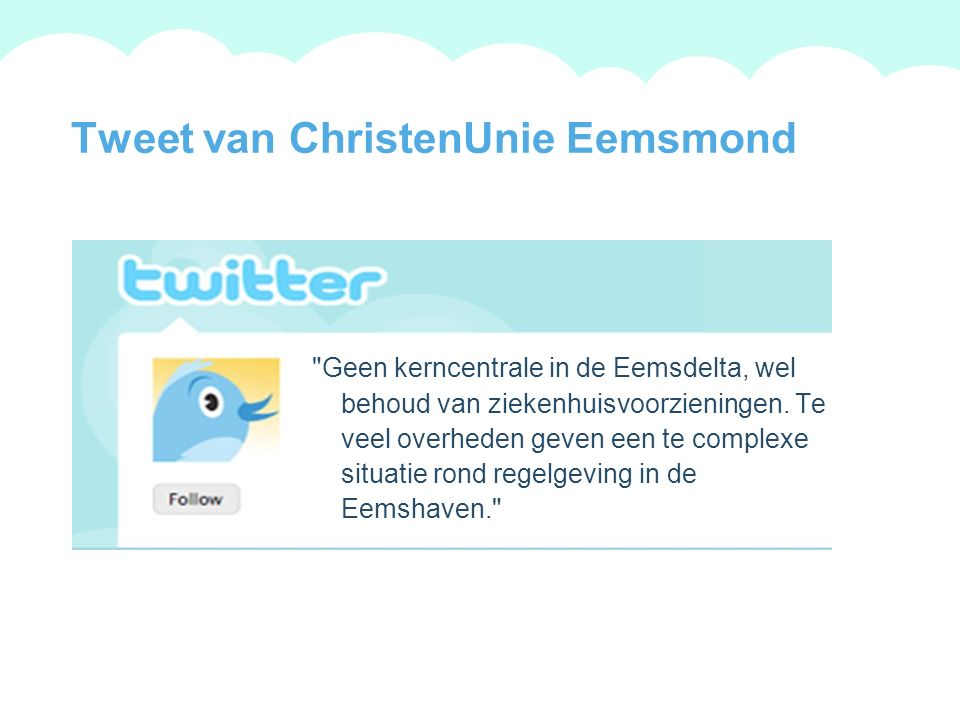 A summary of this goal will be stated here that is clarifying and inspiring 2009 Goals Tweet van ChristenUnie Eemsmond