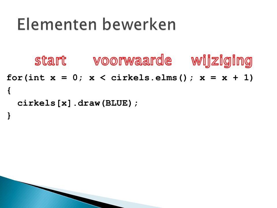 for(int x = 0; x < cirkels.elms(); x = x + 1) { cirkels[x].draw(BLUE); }