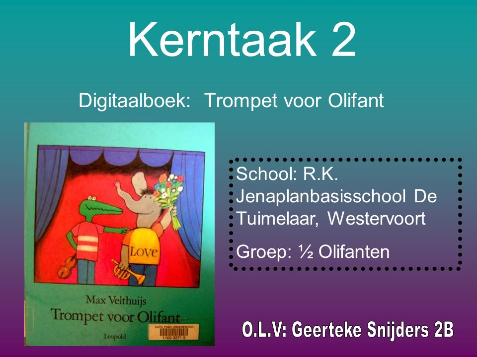 Kerntaak 2 Digitaalboek: Trompet voor Olifant School: R.K.