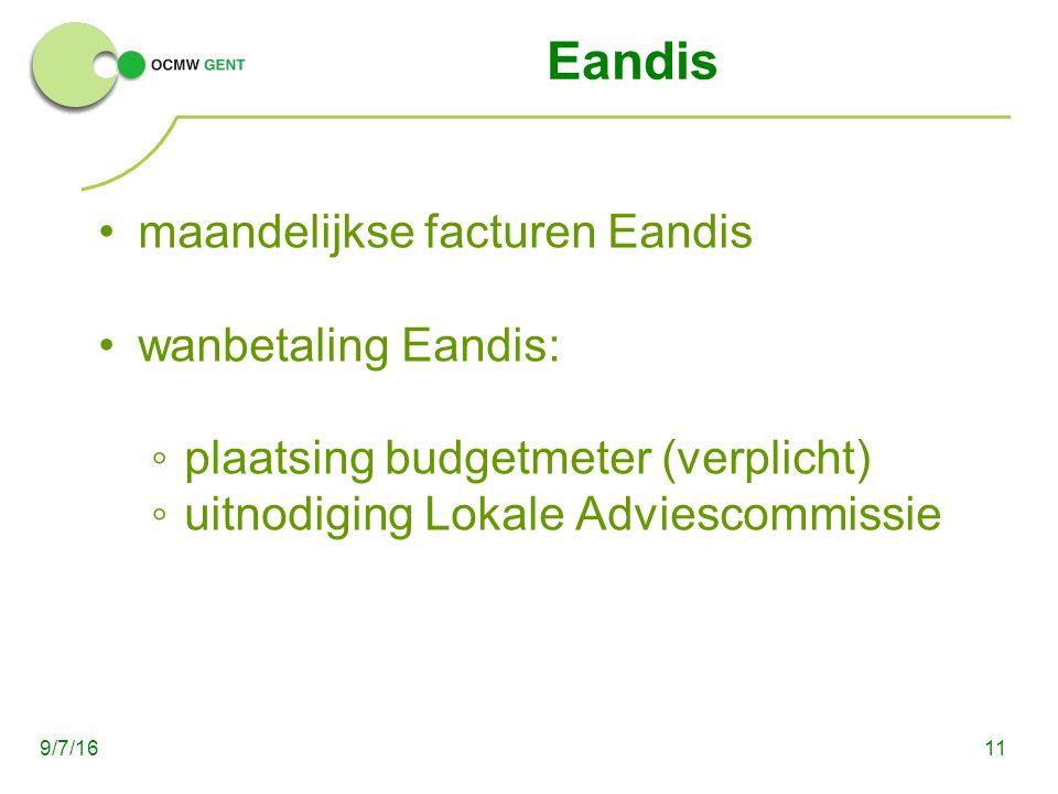 Eandis maandelijkse facturen Eandis wanbetaling Eandis: ◦plaatsing budgetmeter (verplicht) ◦uitnodiging Lokale Adviescommissie 119/7/16