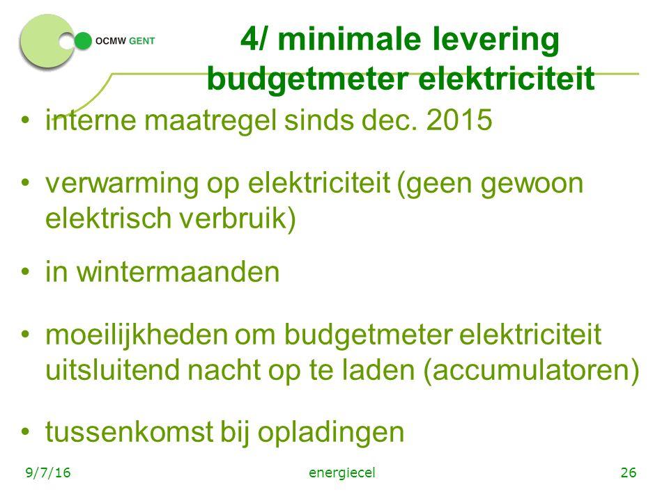 energiecel269/7/16 4/ minimale levering budgetmeter elektriciteit interne maatregel sinds dec.