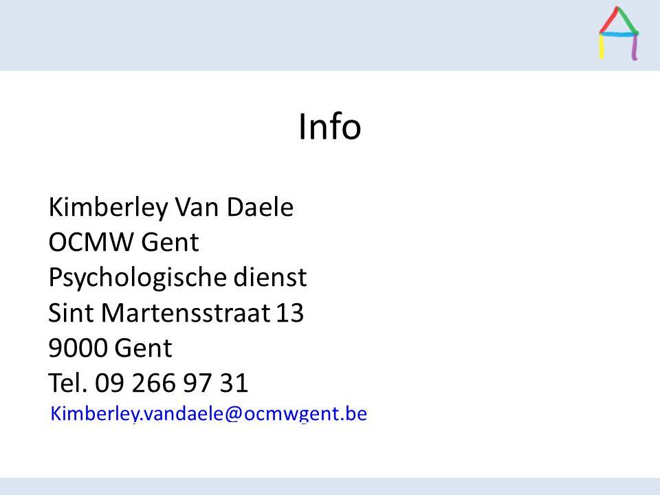 Info Kimberley Van Daele OCMW Gent Psychologische dienst Sint Martensstraat 13 9000 Gent Tel. 09 266 97 31 Kimberley.vandaele@ocmwgent.be