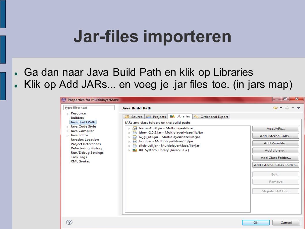 Jar-files importeren Ga dan naar Java Build Path en klik op Libraries Klik op Add JARs...