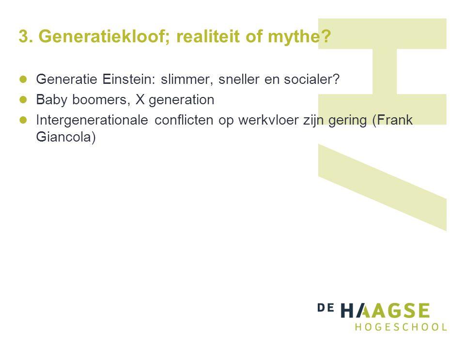 3. Generatiekloof; realiteit of mythe. Generatie Einstein: slimmer, sneller en socialer.