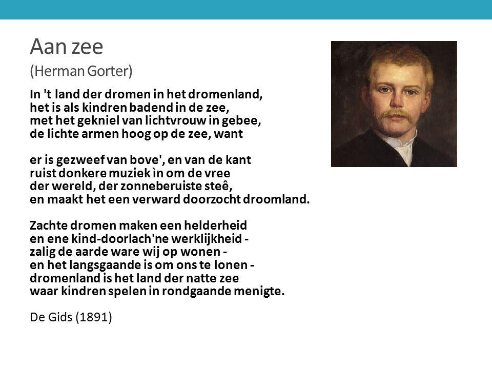 Aan zee (Herman Gorter) In 't land der dromen in het dromenland, het is als kindren badend in de zee, met het gekniel van lichtvrouw in gebee, de lich