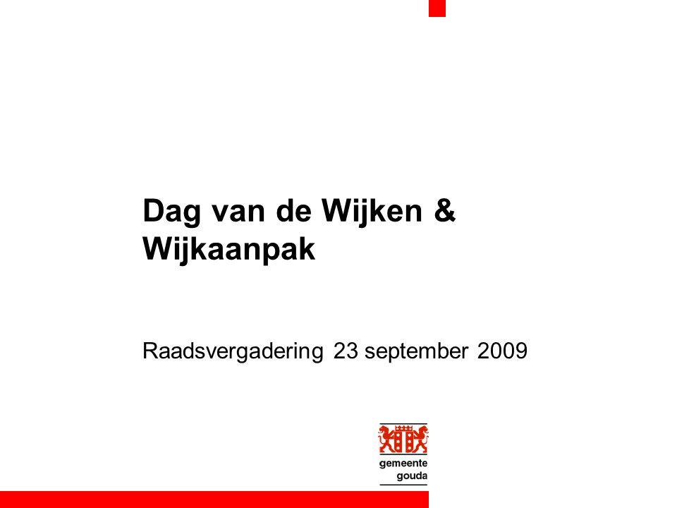 Dag van de Wijken & Wijkaanpak Raadsvergadering 23 september 2009