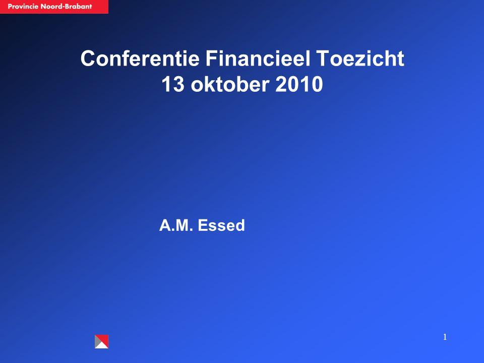 1 Conferentie Financieel Toezicht 13 oktober 2010 A.M. Essed
