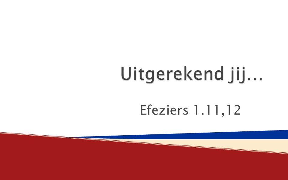 Efeziers 1.11,12