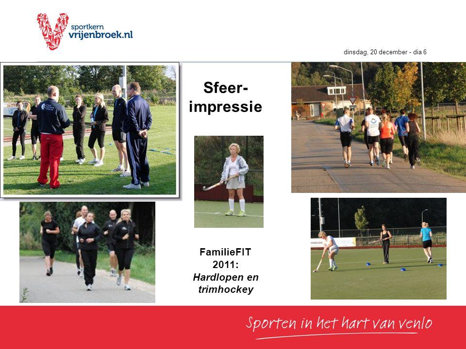 dinsdag, 20 december - dia 6 Sfeer- impressie FamilieFIT 2011: Hardlopen en trimhockey