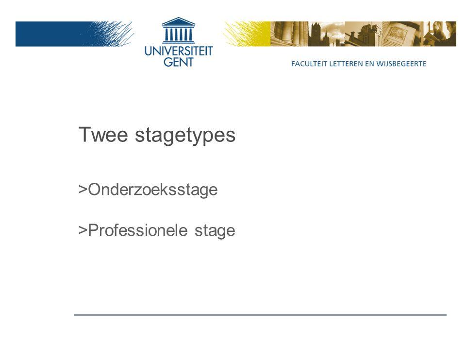 Twee stagetypes >Onderzoeksstage >Professionele stage