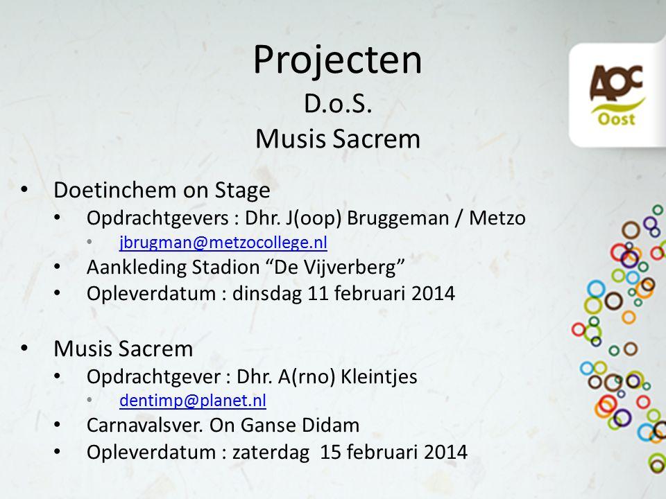 Projecten D.o.S. Musis Sacrem Doetinchem on Stage Opdrachtgevers : Dhr.