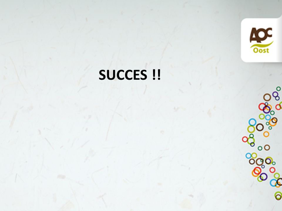 SUCCES !!