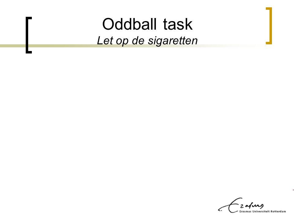 Oddball task Let op de sigaretten