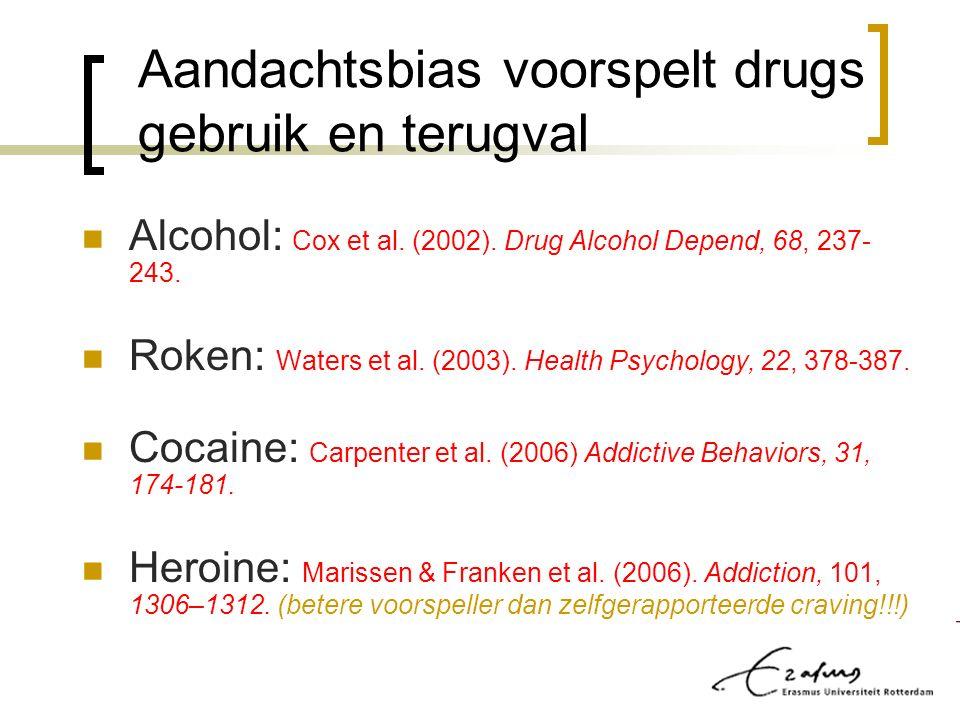 Aandachtsbias voorspelt drugs gebruik en terugval Alcohol: Cox et al.