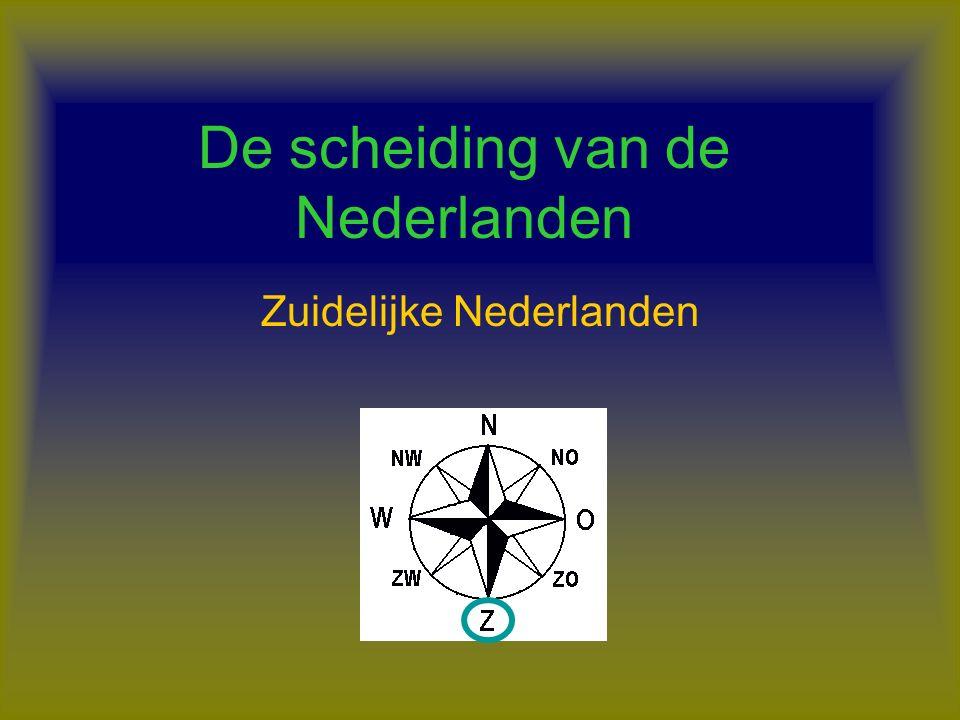 De scheiding van de Nederlanden Zuidelijke Nederlanden