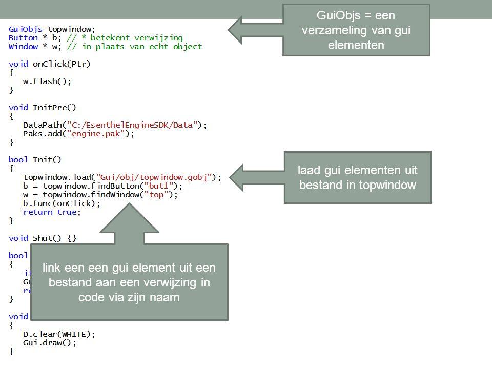 GuiObjs = een verzameling van gui elementen laad gui elementen uit bestand in topwindow link een een gui element uit een bestand aan een verwijzing in code via zijn naam