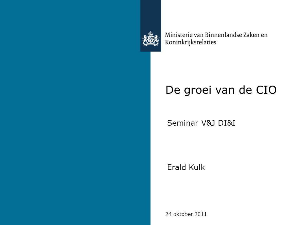 24 oktober 2011 Tijdslijnen groei CIO Aankondiging CIO s aan TK – dec.