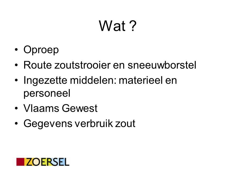 Oproep Route zoutstrooier en sneeuwborstel Ingezette middelen: materieel en personeel Vlaams Gewest Gegevens verbruik zout Wat
