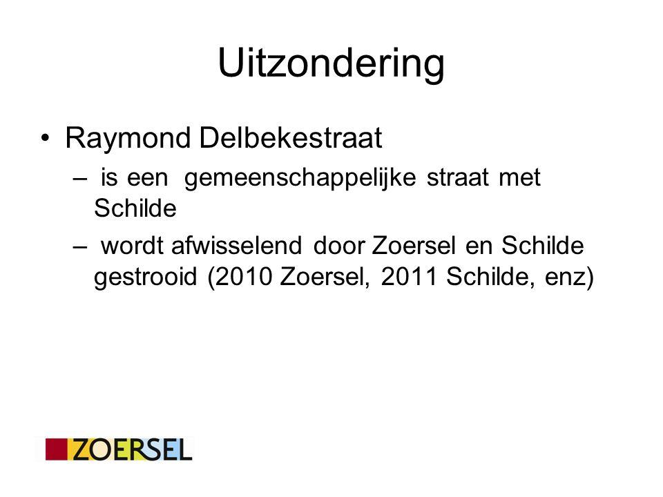 Uitzondering Raymond Delbekestraat – is een gemeenschappelijke straat met Schilde – wordt afwisselend door Zoersel en Schilde gestrooid (2010 Zoersel, 2011 Schilde, enz)