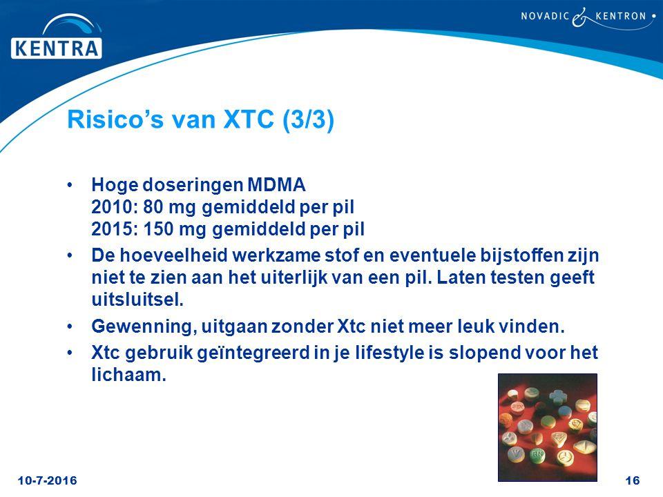 10-7-201616 Risico's van XTC (3/3) Hoge doseringen MDMA 2010: 80 mg gemiddeld per pil 2015: 150 mg gemiddeld per pil De hoeveelheid werkzame stof en e