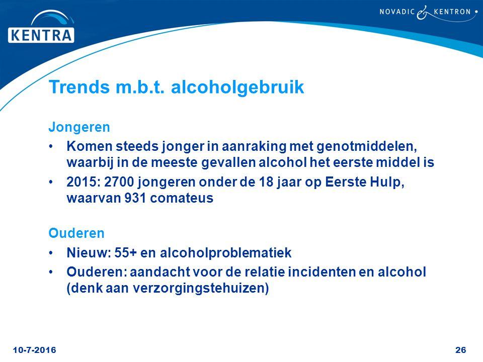 10-7-201626 Trends m.b.t. alcoholgebruik Jongeren Komen steeds jonger in aanraking met genotmiddelen, waarbij in de meeste gevallen alcohol het eerste