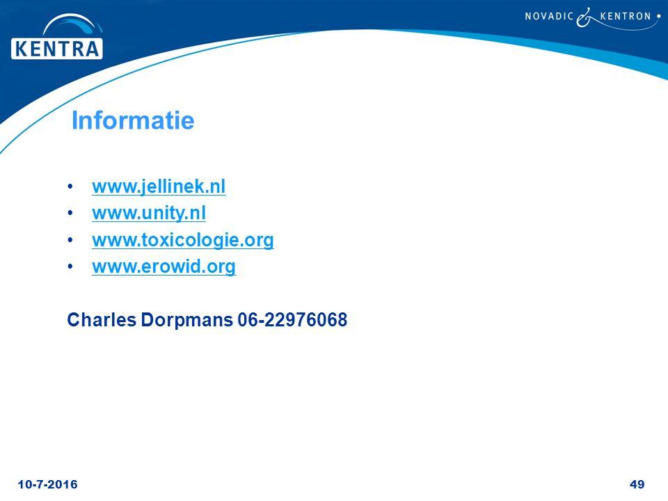10-7-201649 Informatie www.jellinek.nl www.unity.nl www.toxicologie.org www.erowid.org Charles Dorpmans 06-22976068