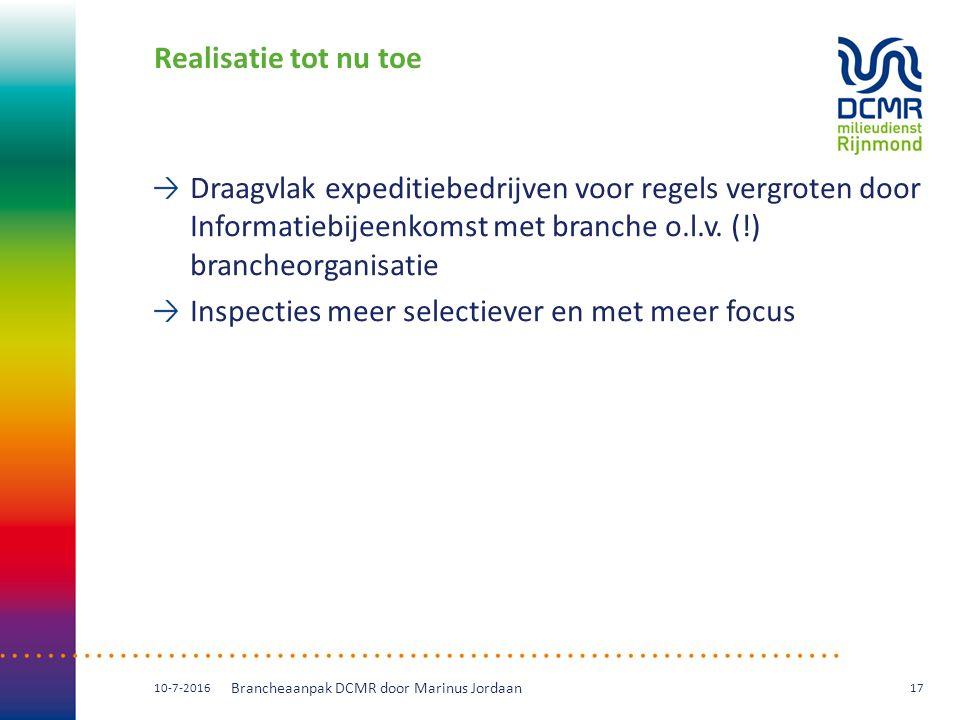Realisatie tot nu toe Draagvlak expeditiebedrijven voor regels vergroten door Informatiebijeenkomst met branche o.l.v. (!) brancheorganisatie Inspecti