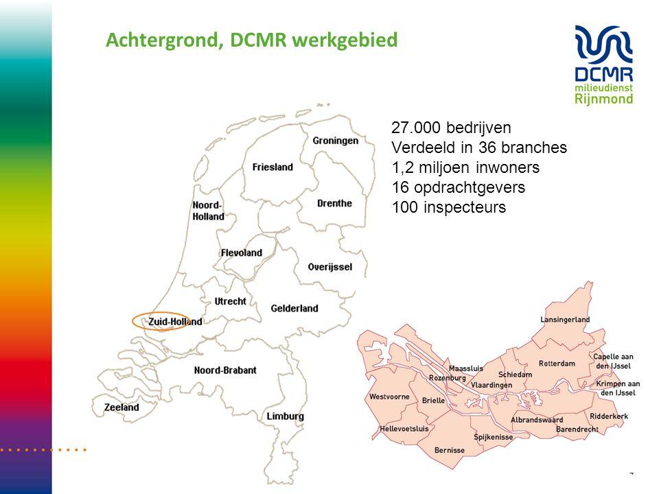 Achtergrond, DCMR werkgebied 10-7-2016 Brancheaanpak DCMR door Marinus Jordaan 4 27.000 bedrijven Verdeeld in 36 branches 1,2 miljoen inwoners 16 opdr
