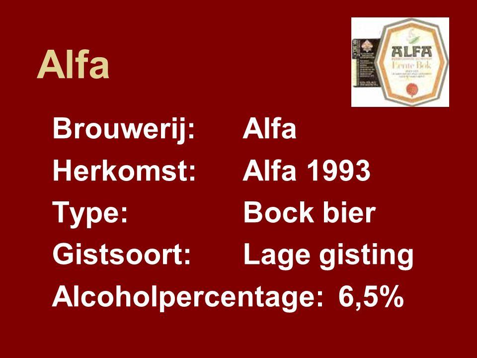 Alfa Brouwerij:Alfa Herkomst:Alfa 1993 Type:Bock bier Gistsoort:Lage gisting Alcoholpercentage:6,5%
