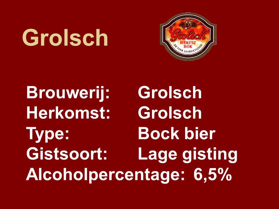 Grolsch Brouwerij:Grolsch Herkomst:Grolsch Type:Bock bier Gistsoort:Lage gisting Alcoholpercentage:6,5%