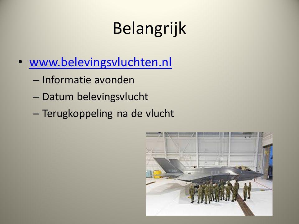Belangrijk www.belevingsvluchten.nl – Informatie avonden – Datum belevingsvlucht – Terugkoppeling na de vlucht