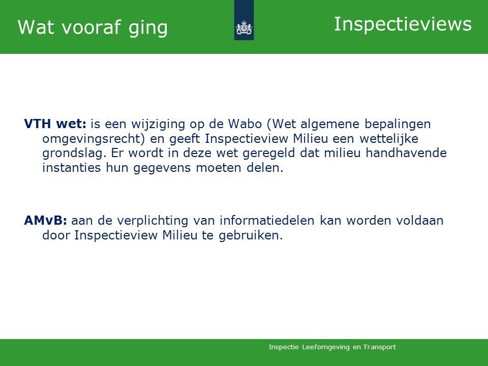 Inspectie Leefomgeving en Transport VTH wet: is een wijziging op de Wabo (Wet algemene bepalingen omgevingsrecht) en geeft Inspectieview Milieu een wettelijke grondslag.