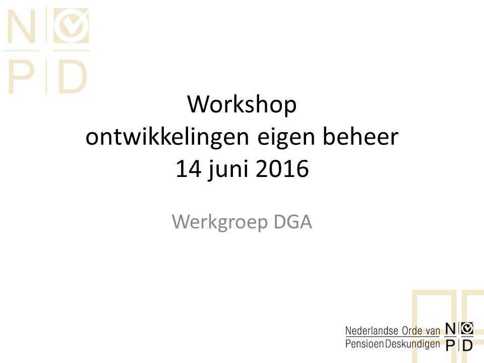 Doel workshop Bijdragen in visie rond vraagstuk eigen beheer Inzetten op beantwoorden vraagstuk of op integraal advies.
