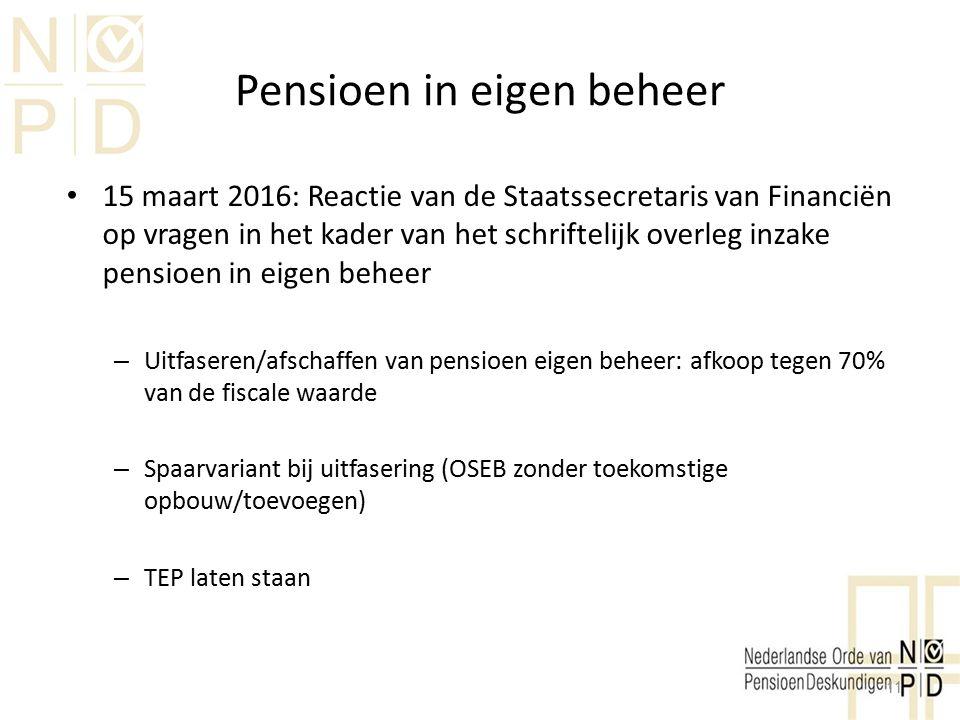 Pensioen in eigen beheer 15 maart 2016: Reactie van de Staatssecretaris van Financiën op vragen in het kader van het schriftelijk overleg inzake pensi