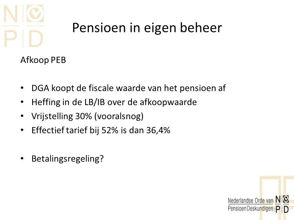 Pensioen in eigen beheer Afkoop PEB DGA koopt de fiscale waarde van het pensioen af Heffing in de LB/IB over de afkoopwaarde Vrijstelling 30% (voorals