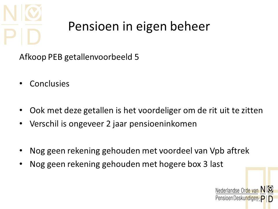 Pensioen in eigen beheer Afkoop PEB getallenvoorbeeld 5 Conclusies Ook met deze getallen is het voordeliger om de rit uit te zitten Verschil is ongeve