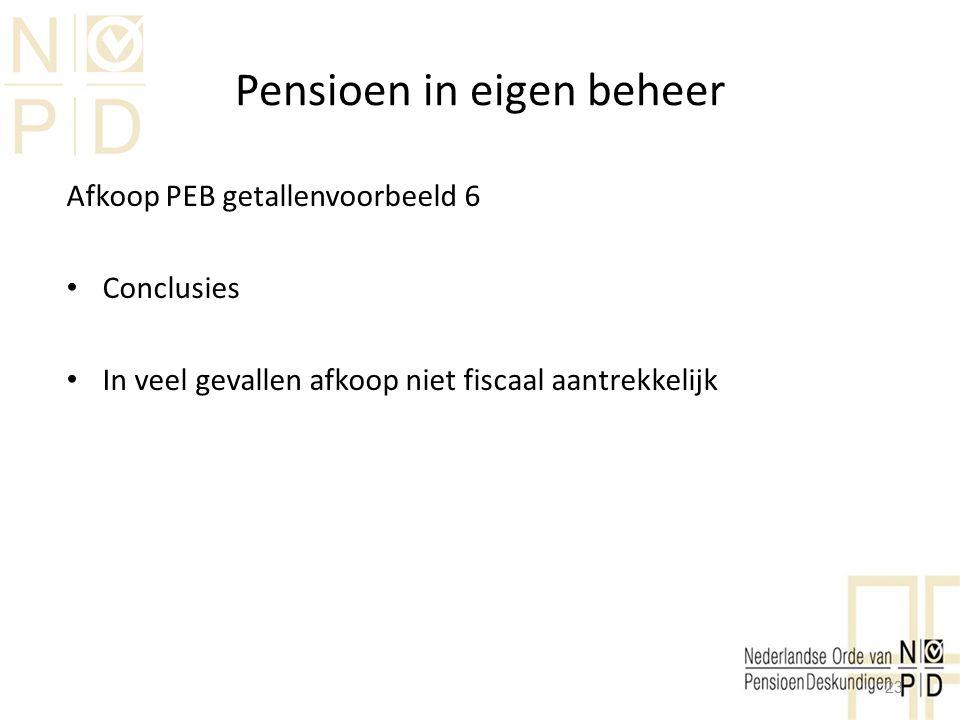 Pensioen in eigen beheer Afkoop PEB getallenvoorbeeld 6 Conclusies In veel gevallen afkoop niet fiscaal aantrekkelijk 23