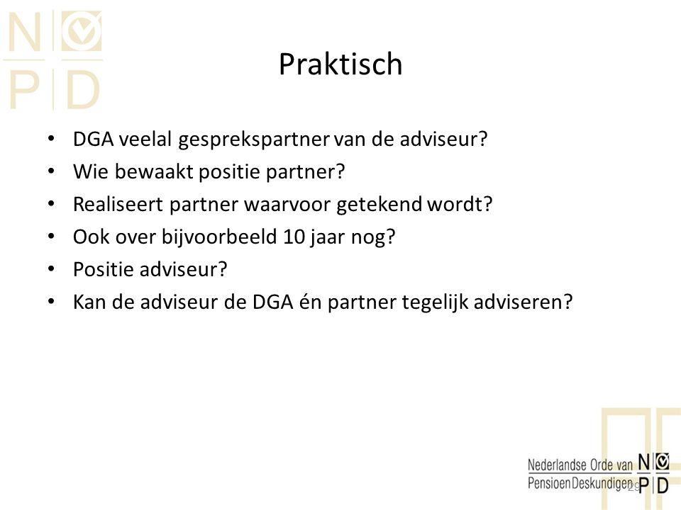 Praktisch DGA veelal gesprekspartner van de adviseur? Wie bewaakt positie partner? Realiseert partner waarvoor getekend wordt? Ook over bijvoorbeeld 1