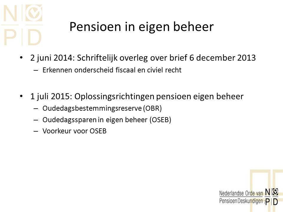 Pensioen in eigen beheer 2 juni 2014: Schriftelijk overleg over brief 6 december 2013 – Erkennen onderscheid fiscaal en civiel recht 1 juli 2015: Oplo