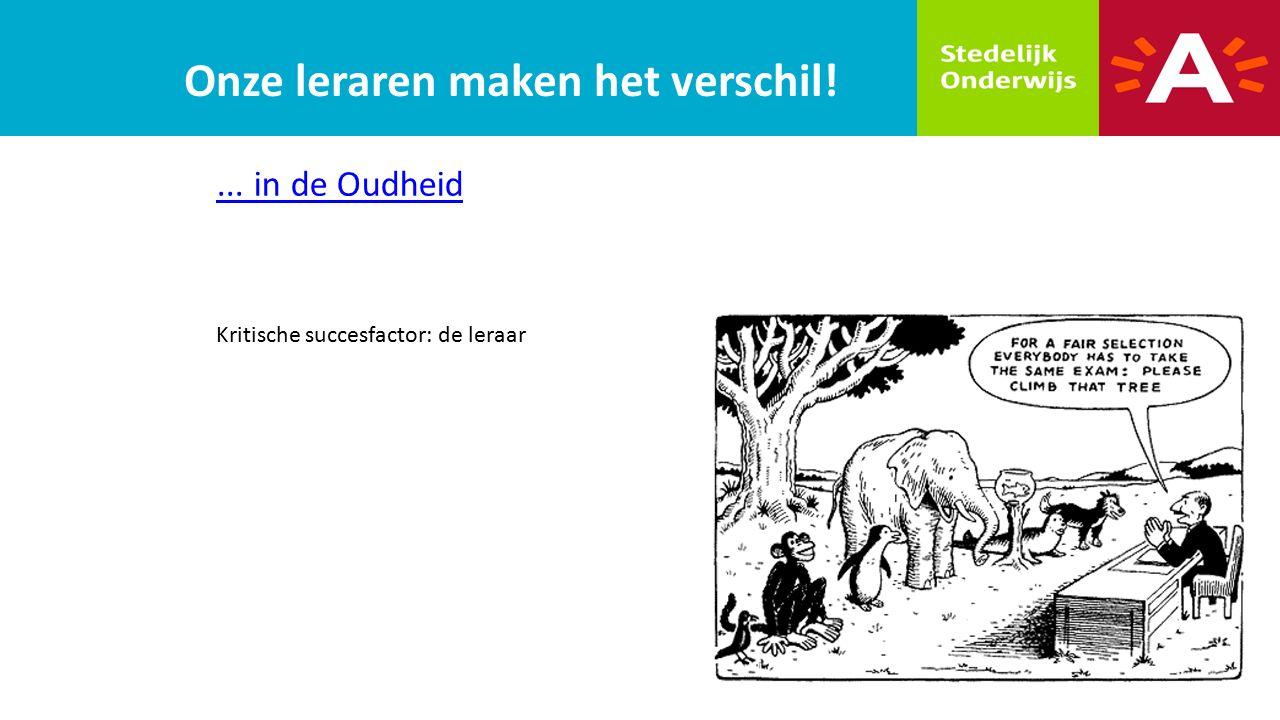 Onze leraren maken het verschil!... in de Oudheid Kritische succesfactor: de leraar