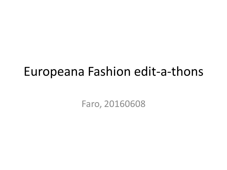 Europeana Fashion edit-a-thons Faro, 20160608