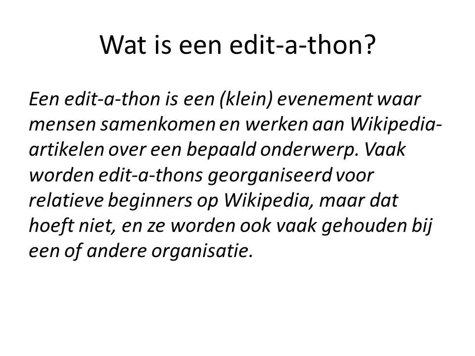 Een edit-a-thon is een (klein) evenement waar mensen samenkomen en werken aan Wikipedia- artikelen over een bepaald onderwerp.