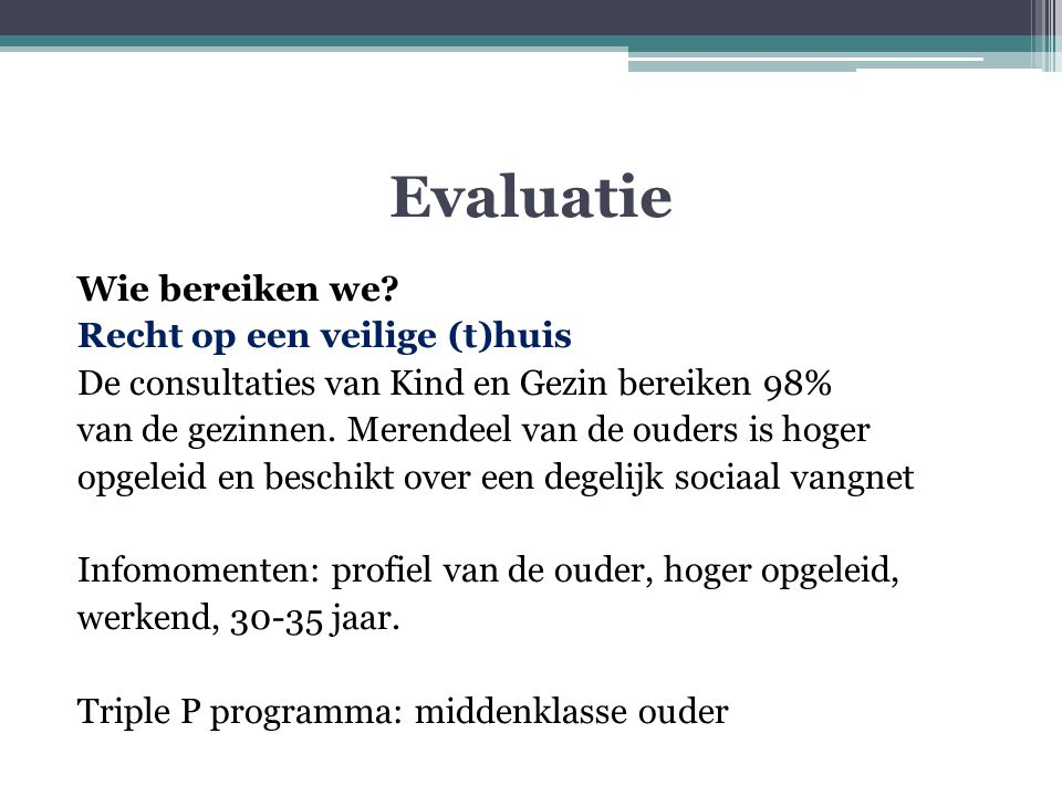 Evaluatie Wie bereiken we.